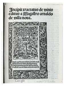 Arnaldus, d. Villanova. (1500). Incipit Tractatus de vinis. [Parisiis: Felix Baligault pour Claude Jaumar & Thomas Julian. URL: http://hdl.handle.net/2027/uc1.31175022938057