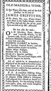 "James Griffiths' advertisement for ""very rich and old"" Malmsey Madeira in the Independent Journal (New York, NY)  1784."