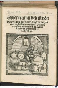"""Arnoldus de Villa Nova, """"Tractat von bereyttung der Wein"""". 1529. [2]"""