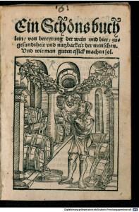 """Arnoldus de Villa Nova. """"Ein Schöns buchlein von bereytung der wein und bier zu gesundheit und nutzbarkeit der menschen"""". 1532. [3]"""